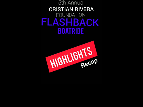 Video Highlights of the 5th Annual Cristian Rivera Foundation Flashback Boat Ride